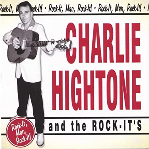 charlie hightone & the rock its